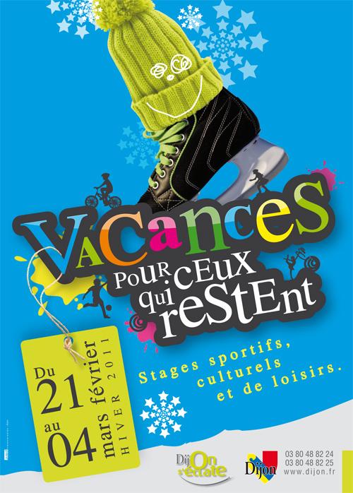 Activité Dijon : Vacances pour ceux qui restent, printemps 2011