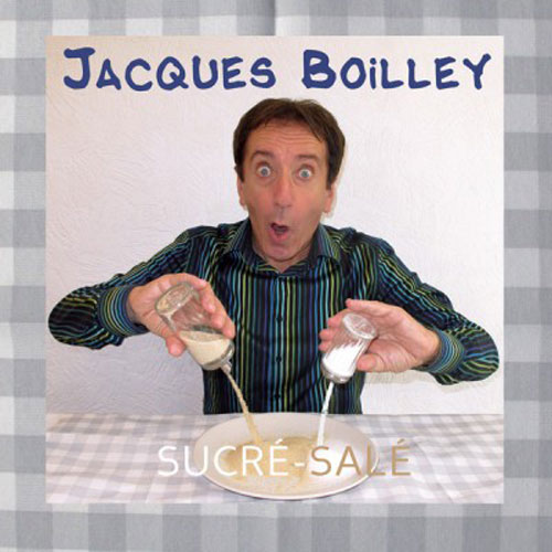 Spectacle Dijon : Sucré salé de Jacques Boilley