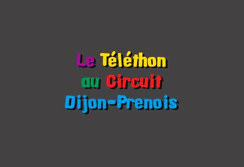 Evènement Dijon : Le circuit Dijon-Prenois organise le Téléthon