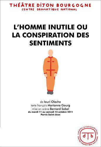 Spectacle Dijon : L'homme inutile ou la conspiration des sentiments